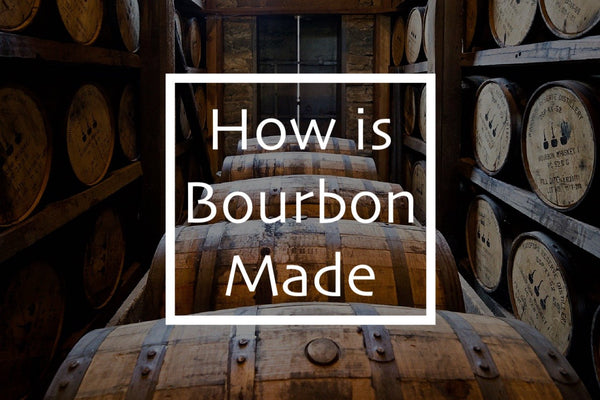 How is bourbon made?