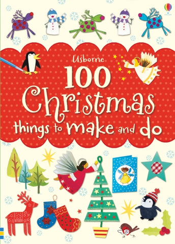 100 Christmas Things To Make & Do