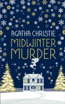 Midwinter Murder: Fireside Mysteries from the Queen of Crime by Agatha Christie