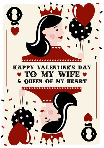 Happy Valentine's Day To My Wife & Queen Of My Heart Card