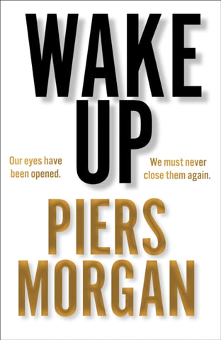 Wake Up by Piers Morgan