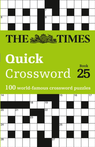 The Times Quick Crossword Book 25: 100 World-Famous Crossword Puzzles by The Times