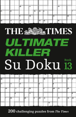 The Times Ultimate Killer SuDoku Book 13: 200 Challengling Puzzles