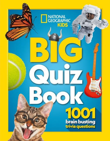 Big Quiz Book: 1001 brain busting trivia questions by Geographic Kids National