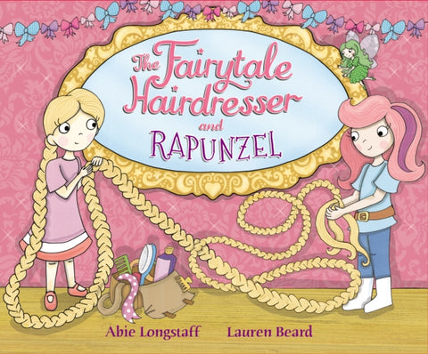 The Fairytale Hairdresser and Rapunzel by Abie Longstaff