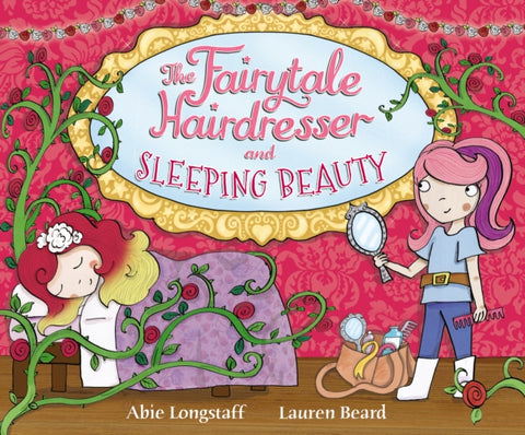 The Faiytale Hairdresser and Sleeping Beauty by Abie Longstaff