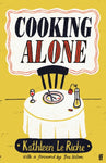 Cooking Alone by Kathleen Le Riche