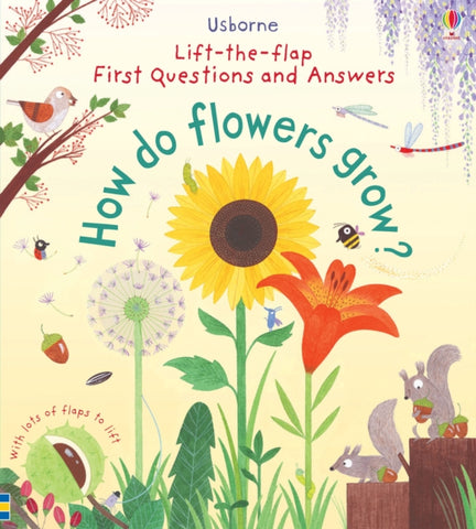 Lift-the-Flap: How do Flowers Grow? by Katie Daynes