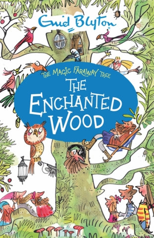 The Magic Faraway Tree Book 1: The Enchanted Wood by Enid Blyton