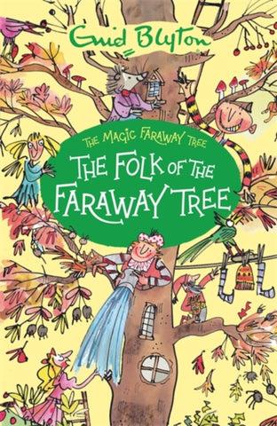 The Magic Faraway Tree Book 3: The Folk of the Faraway Tree by Enid Blyton