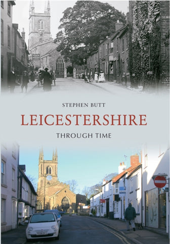 Leicestershire Through Time by Stephen Butt