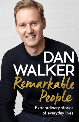 Remarkable People by Dan Walker