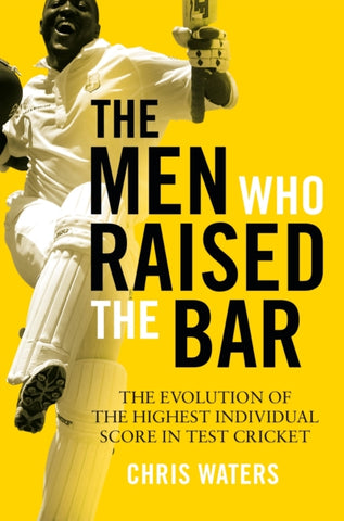 The Men Who Raised the Bar by Chris Waters
