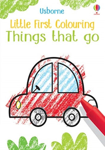 Little First Colouring: Things That Go by Kirsteen Robson
