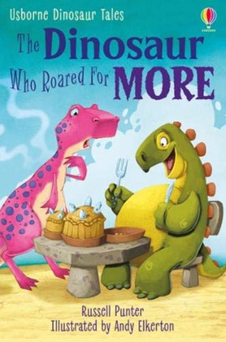 The Dinosaur Who Roared for More by Russell Punter