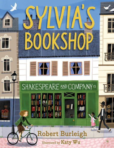 Sylvia's Bookshop: The Story of Paris's Beloved Bookstore and Its Founder by Robert Burleigh