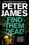 Roy Grace Book 16: Find Them Dead by Peter James