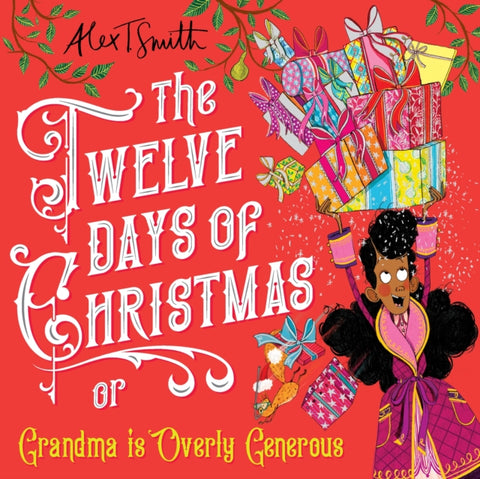 The Twelve Days of Christmas, or Grandma is Overly Generous by Alex T. Smith