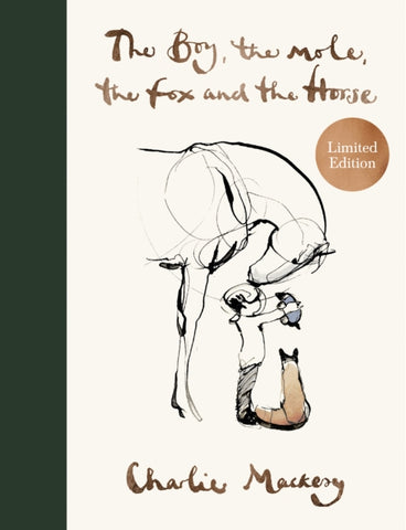 The Boy, the Mole, the Fox and the Horse *LIMITED EDITION* by Charlie Mackesy