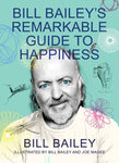 Bill Bailey's Remarkable Guide to Happiness by Bill Bailey