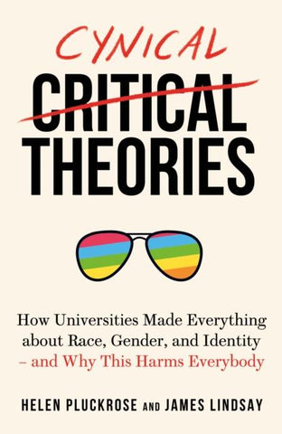 Cynical Theories by Helen Pluckrose