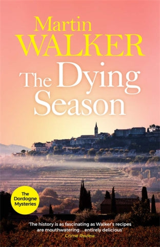 The Dordogne Mysteries Book 8: The Dying Season by Martin Walker