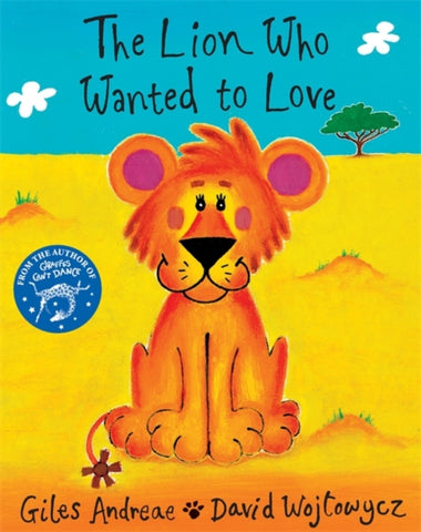 The Lion Who Wanted to Love by Giles Andreae