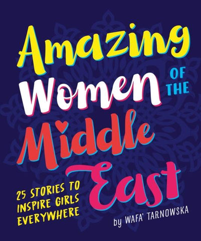 Amazing Women of the Middle East by Wafa Tarnowska