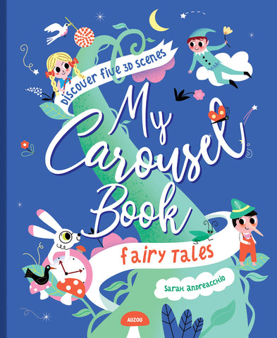 My Carousel Book of Fairytales by Sarah Andreacchio