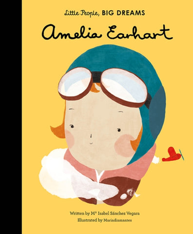 Little People Big Dreams: Amelia Earhart by Maria Isabel Sanchez Vegara