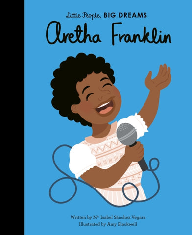 Little People Big Dreams: Aretha Franklin by Maria Isabel Sanchez Vegara