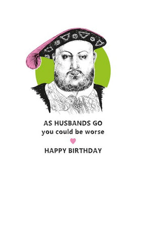 As Husbands Go...Birthday Card