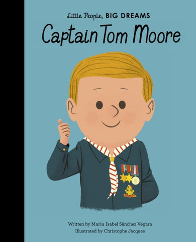 Little People Big Dreams: Captain Tom Moore by Maria Isabel Sanchez Vegara