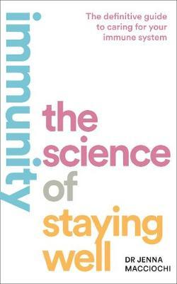 Immunity: The Science of Staying Well