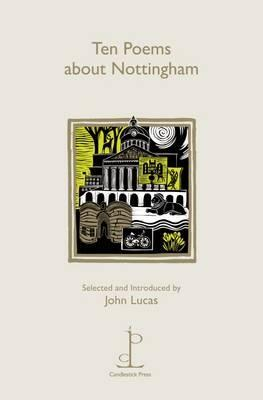Ten Poems About Nottingham by Various Poets
