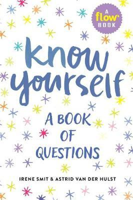 Know Yourself: A Book of Questions by Irene Smit
