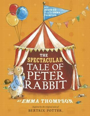 Spectacular Tale Peter Rabbit BK & CD by Emma Thompson