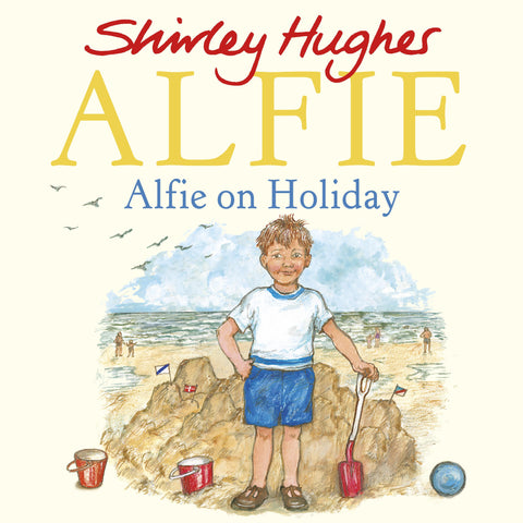 Alfie On Holiday by Shirley Hughes
