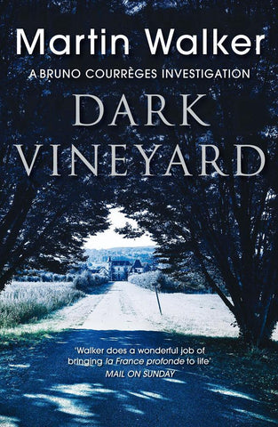 The Dordogne Mysteries Book 2: Dark Vineyard by Martin Walker