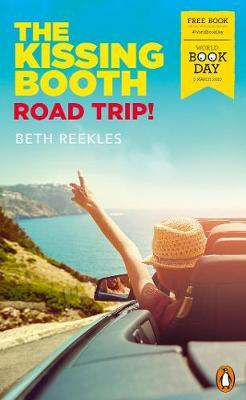 Kissing Booth: Road Trip!: World Book Day 2020 by Beth Reekles