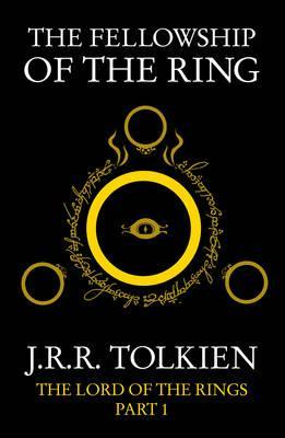 The Lord of the Rings 1: The Fellowship of the Ring by J R R Tolkien