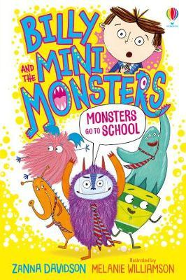 Billy and the Mini Monsters: Monsters Go To School by Zanna Davidson