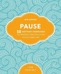 Pause: 50 Instant Exercises To Promote Balance And Focus Every Day by Kim Davies