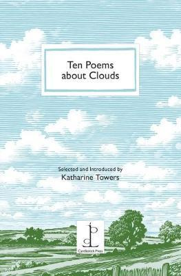 Ten Poems About Clouds by Katherine Towers