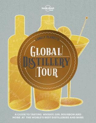 Lonely Planet's Global Distillery Tour by Planet Lonely