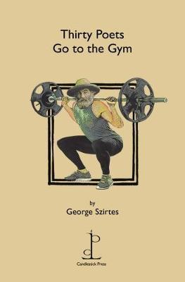 Thirty Poets Go to the Gym by George Szirtes