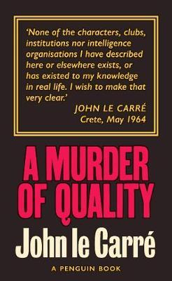 A Murder of Quality: The Smiley Collection by John le Carre
