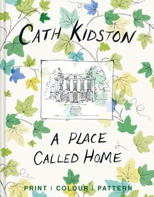 A Place Called Home: Print, Colour, Pattern by Cath Kidston