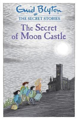 The Secret Stories Book 4: The Secret of Moon Castle by Enid Blyton