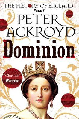 Dominion: A History of England Volume V by Peter Ackroyd
